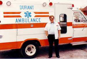 "Here I am -- younger, slimmer and with no gray hair -- in my associate member days at Durant Ambulance Service. Like they say, ""If I'd known I was going to live this long, I'd have taken been care of myself!"""